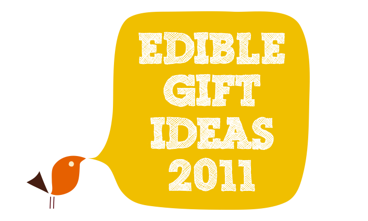 Edible Gift Ideas 2011