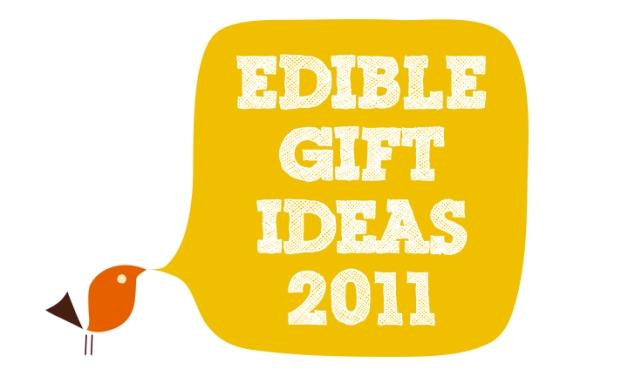 Edible Gift Ideas 2011
